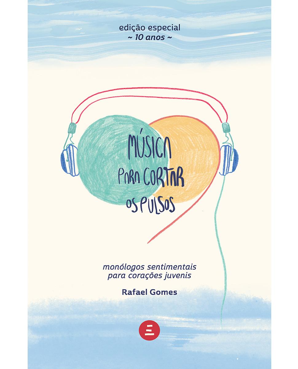 Música para cortar os pulsos Rafael Gomes Editora Incompleta